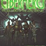 Cybermercs – The Soldiers Of The 22nd Century