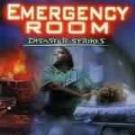 Emergency Room – Disaster Strikes